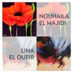 Exposition Nouhaila el Majidi et Lina el Oufir